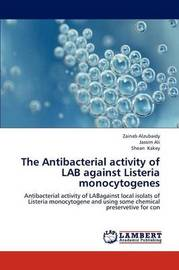 The Antibacterial Activity of Lab Against Listeria Monocytogenes by Alzubaidy Zainab