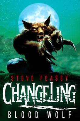 Changeling: Blood Wolf by Steve Feasey
