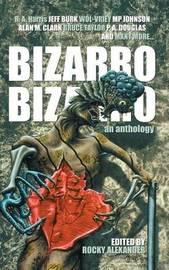 Bizarro Bizarro by P. A. Douglas