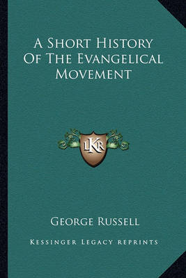 A Short History of the Evangelical Movement by George Russell image