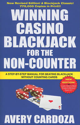 Winning Casino Blackjack for the Non-Counter by Avery Cardoza
