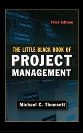 Little Black Book of Project Management by Michael C Thomsett