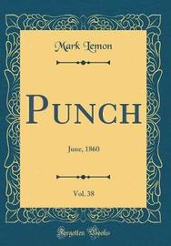Punch, Vol. 38 by Mark Lemon image