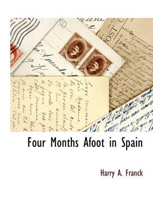 Four Months Afoot in Spain by Harry A Franck image