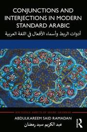 Conjunctions and Interjections in Modern Standard Arabic by Abdulkareem Said Ramadan