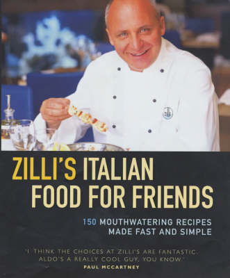 Zilli's Italian Food for Friends by Aldo Zilli image