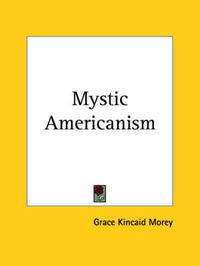 Mystic Americanism (1924) by Grace Kincaid Morey image