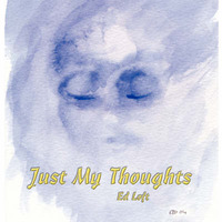 Just My Thoughts by Ed Loft image