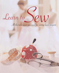 Learn to Sew: All the Techniques You Need for Sewing Basic Projects image