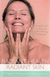 Radiant Health, Radiant Skin by Megan Mathews image