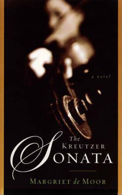 Kreutzer Sonata by Margriet De Moor