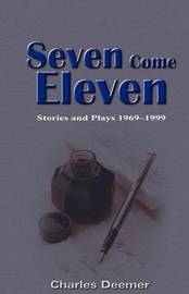 Seven Come Eleven by Charles Deemer image