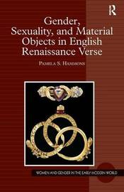 Gender, Sexuality, and Material Objects in English Renaissance Verse by Pamela S. Hammons image