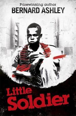 Little Soldier by Bernard Ashley