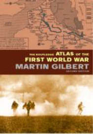 The Routledge Atlas of the First World War by Martin Gilbert image