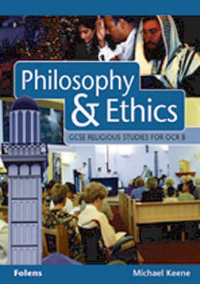 GCSE Religious Studies: Philosophy & Ethics Student Book OCR/B by Michael Keene