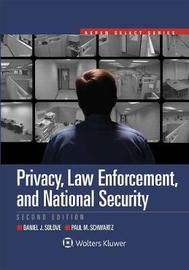 Privacy, Law Enforcement, and National Security by Daniel J Solove