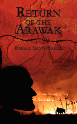 Return of the Arawak by Ronald Selvon Seales image