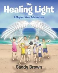 The Healing Light by Sandy Brown