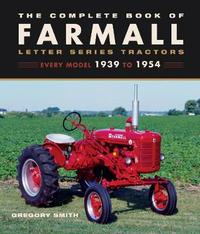 The Complete Book of Farmall Letter Series Tractors by Motorbooks