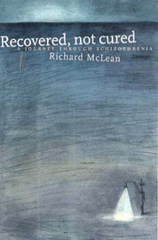 Recovered Not Cured by Richard McLean