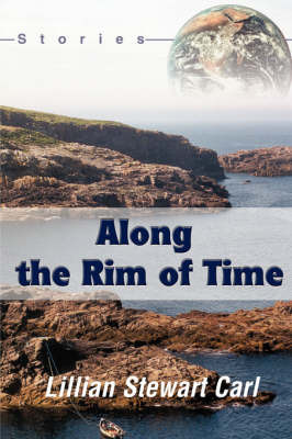 Along the Rim of Time by Lillian , Stewart Carl image