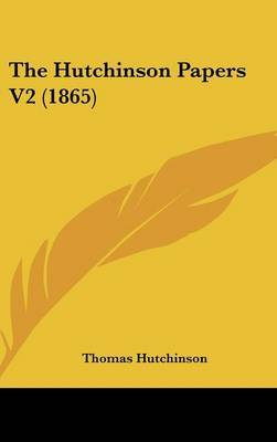 The Hutchinson Papers V2 (1865) by Thomas Hutchinson image
