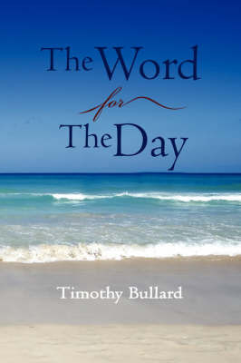 The Word For The Day by Timothy Bullard