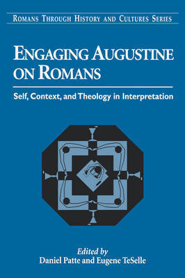 Engaging Augustine on Romans by Daniel Patte