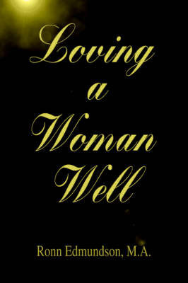 Loving a Woman Well by Ronn Edmundson