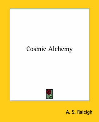 Cosmic Alchemy by A.S. Raleigh