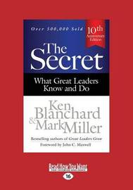 The Secret: What Great Leaders Know and Do (Third Edition) by Mark Miller