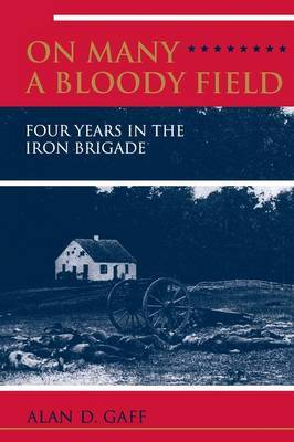 On Many a Bloody Field by Alan & Maureen Gaff