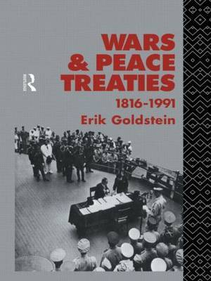 Wars and Peace Treaties, 1816 to 1991 by Erik Goldstein image