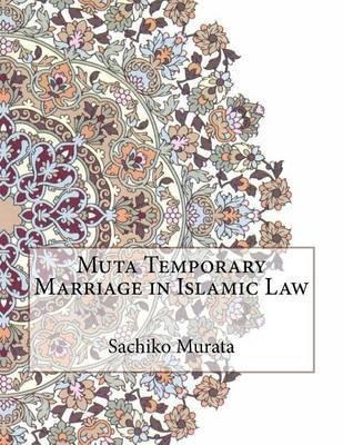 Muta Temporary Marriage in Islamic Law by Sachiko Murata image