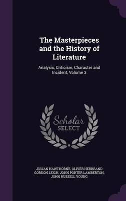 The Masterpieces and the History of Literature by Julian Hawthorne image