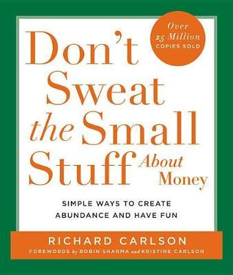 Don't Sweat the Small Stuff about Money by Richard Carlson image