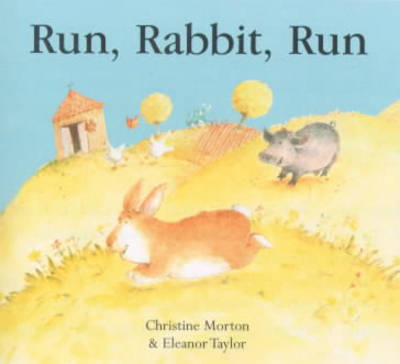 Run Rabbit Run by Christine Morton