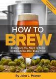 How To Brew by John J Palmer