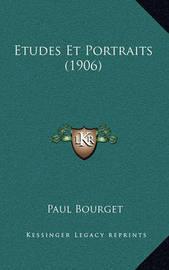 Etudes Et Portraits (1906) by Paul Bourget
