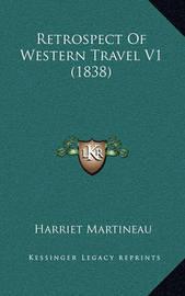 Retrospect of Western Travel V1 (1838) by Harriet Martineau
