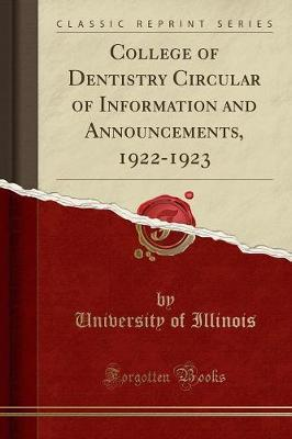 College of Dentistry Circular of Information and Announcements, 1922-1923 (Classic Reprint) by University Of Illinois image