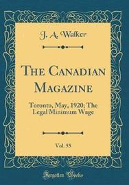 The Canadian Magazine, Vol. 55 by J A Walker image