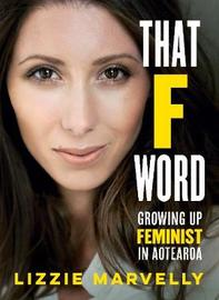 That F Word by Lizzie Marvelly