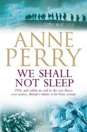 We Shall Not Sleep (World War I Series, Novel 5) by Anne Perry image