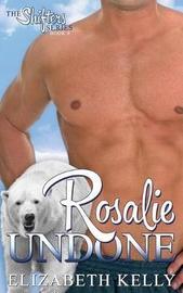 Rosalie Undone by Elizabeth Kelly