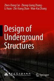Design of Underground Structures by Zhen-Dong Cui