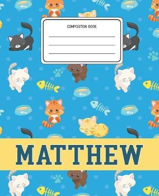 Composition Book Matthew by Cats Composition Books