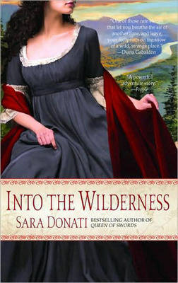 Into the Wilderness (Wilderness series #1) by Sara Donati