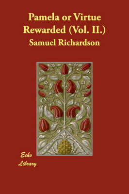 Pamela or Virtue Rewarded (Vol. II.) by Samuel Richardson image